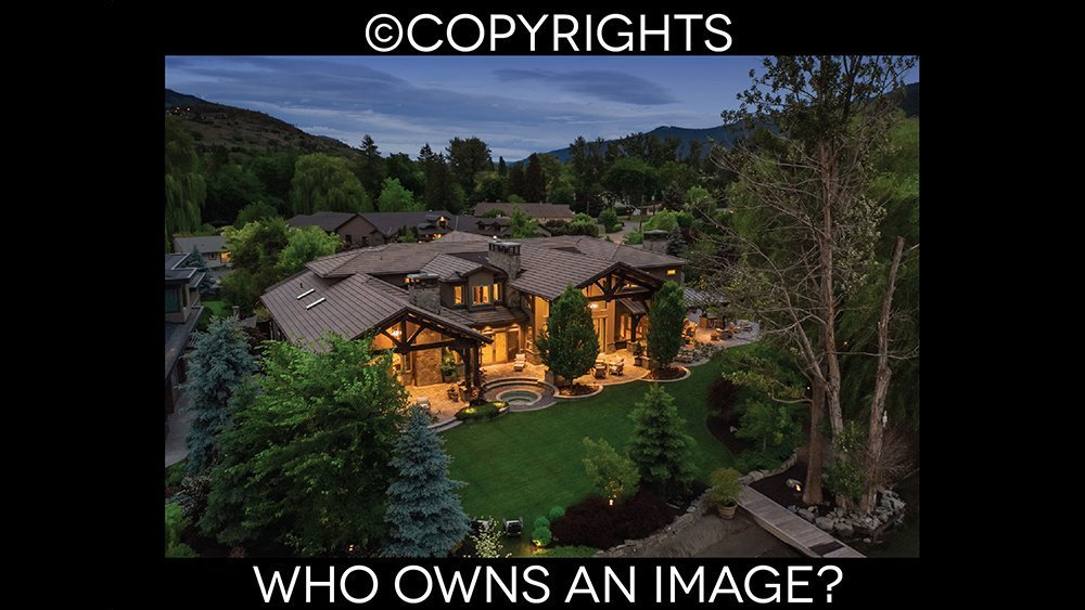 Copyrights….Who owns an image? Protecting Your Work Is Also Protecting The Industry.